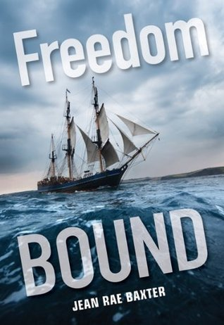 Freedom Bound  by  Jean Rae Baxter