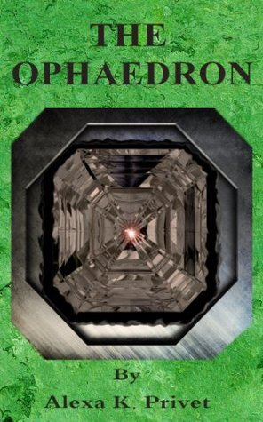 The Ophaedron (Book 1 in The Destroyer series)  by  Alexa K. Privet