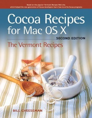 Cocoa Recipes for Mac OS X (2nd Edition) Bill Cheeseman