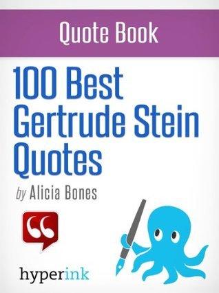 100 Best Gertrude Stein Quotes Alicia Bones
