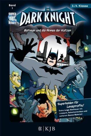 The Dark Knight 01: Batman und die Armee der Katzen: Fischer. Nur für Jungs  by  J.E. Bright