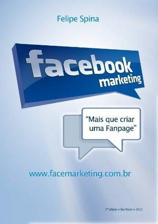 Facebook Marketing  by  Felipe Spina