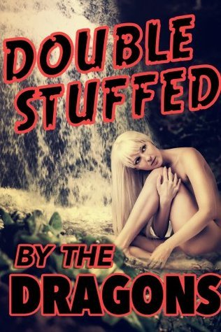 Double Stuffed By The Dragons (a paranormal shapeshifter menage erotica) Rose Black