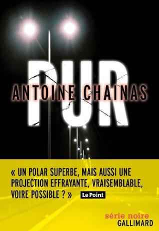Pur (Romans noirs) (French Edition) Antoine Chainas
