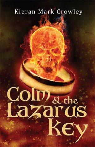 Colm & the Lazarus Key  by  Kieran Mark Crowley