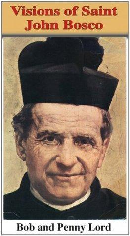 Visions of Saint John Bosco Bob Lord