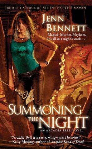 Summoning the Night: An Arcadia Bell Novel (The Arcadia Bell series)  by  Jenn Bennett