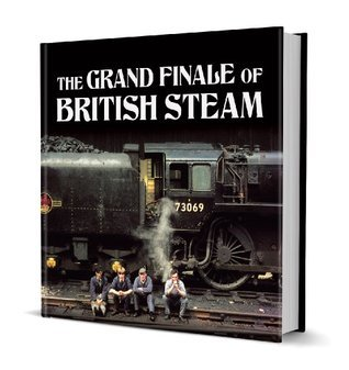 The Grand Finale of British Steam  by  Alan Castle