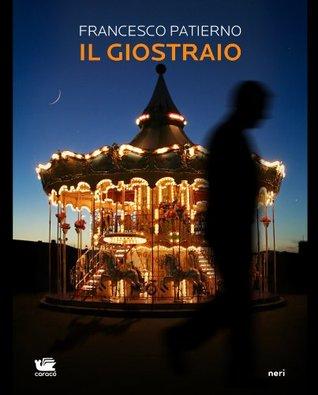 Il Giostraio: 1 (Neri)  by  Francesco Patierno
