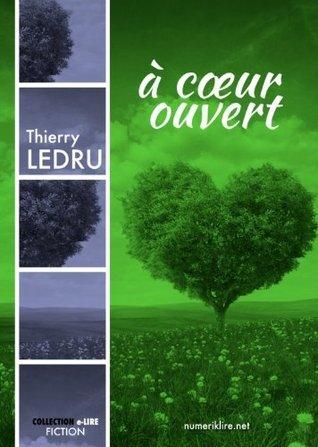 À coeur ouvert (Collection e-LIRE) Thierry Ledru