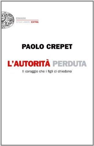 Lautorità perduta  by  Paolo Crepet