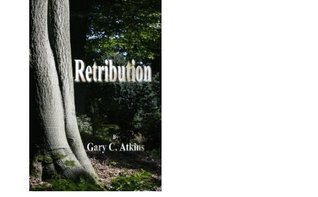 Retribution  by  Gary C Atkins