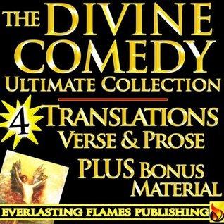 THE DIVINE COMEDY ULTIMATE - 4 Famous Translations - Dantes Inferno, Purgatorio (Purgatory) and Paradiso (Paradise) in verse, prose, modern English - Longfellow, Cary, Norton, Langdon PLUS BIOGRAPHY Dante Alighieri