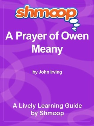 Shmoop Literature Guide: A Prayer for Owen Meany  by  Shmoop