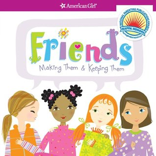 Friends:  Making Them & Keeping Them Patti Kelley Criswell