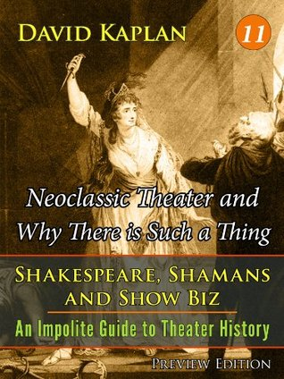 Neoclassic Theater and Why There is Such a Thing David Kaplan