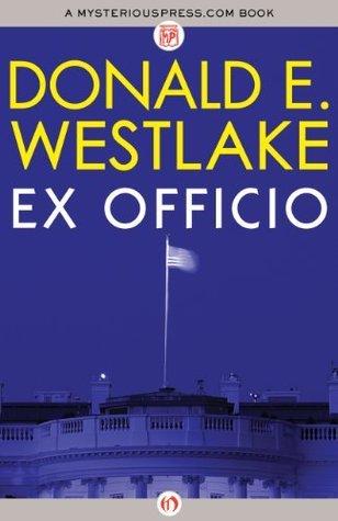 Ex Officio  by  Donald E. Westlake