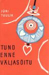 Tund enne väljasõitu : jutte ja laaste 1962-1964  by  Jüri Tuulik