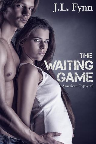 The Waiting Game (American Gypsy, #2)  by  J.L. Fynn