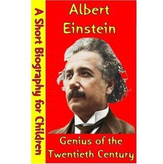 Albert Einstein : Genius of the Twentieth Century Best Childrens Biographies