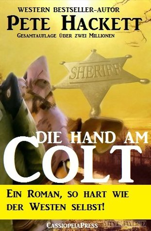 Die Hand am Colt  by  Pete Hackett