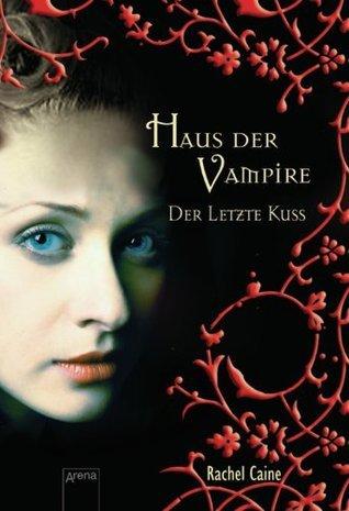 Der letzte Kuss (Haus der Vampire, #2)  by  Rachel Caine