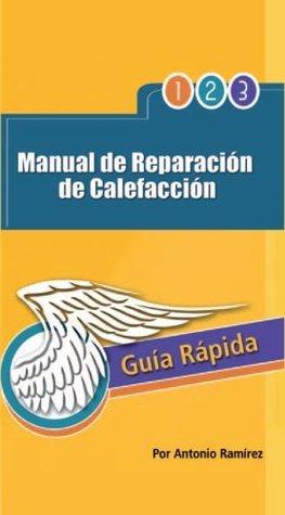 Manual de Reparación de Calefacción: Guía Rápida  by  Antonio Ramírez
