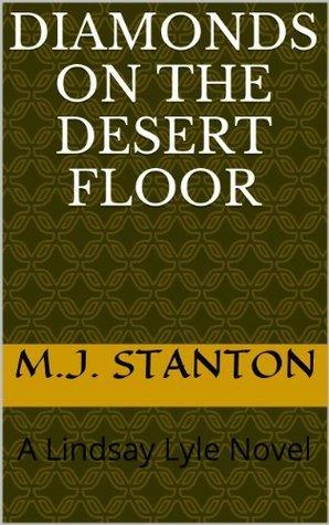Diamonds on the Desert Floor Michelle Stanton
