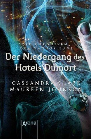 Der Niedergang des Hotels Dumort: Die Chroniken des Magnus Bane (7) (German Edition) Cassandra Clare