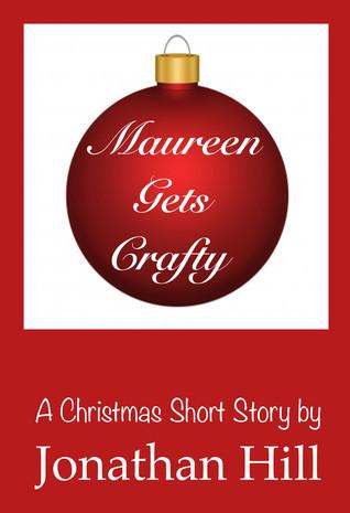 Maureen Gets Crafty Jonathan  Hill
