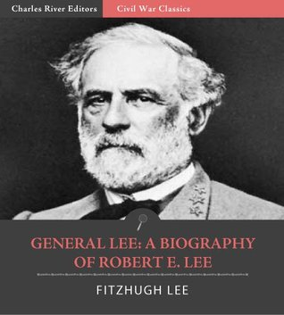 General Lee: A Biography of Robert E. Lee  by  Fitzhugh Lee