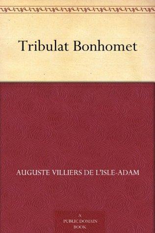 Tribulat Bonhomet  by  Villiers de LIsle-Adam