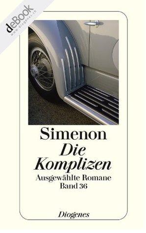Die Komplizen: Ausgewählte Romane  by  Georges Simenon