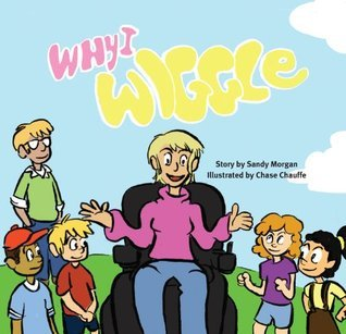 Why I Wiggle  by  Sandy Morgan