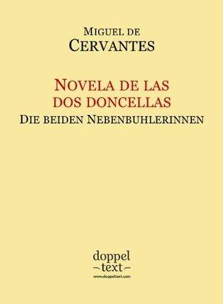 Novela de las dos doncellas / Die beiden Nebenbuhlerinnen - zweisprachig Spanisch-Deutsch / Edición bilingüe español-alemán  by  Miguel de Cervantes Saavedra