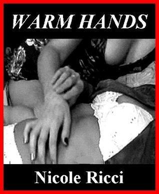 Warm Hands  by  Nicole Ricci