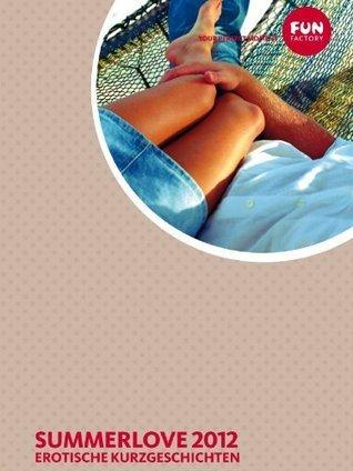Summerlove 2012 - 25 Erotische Geschichten Daisy Dragon