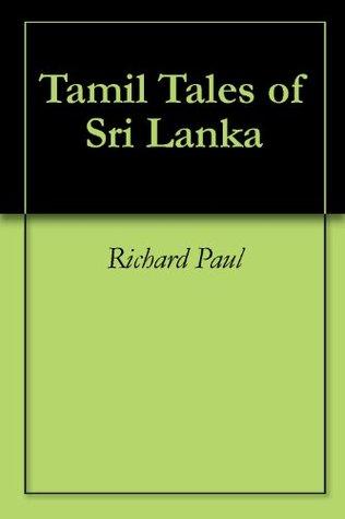 Tamil Tales of Sri Lanka  by  Richard W. Paul