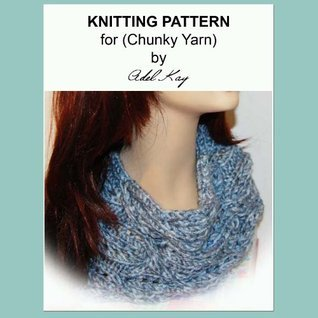 Pip Chunky Easy Cable Cowl Neck Scarf Chunky Yarn Knitting Pattern Adel Kay