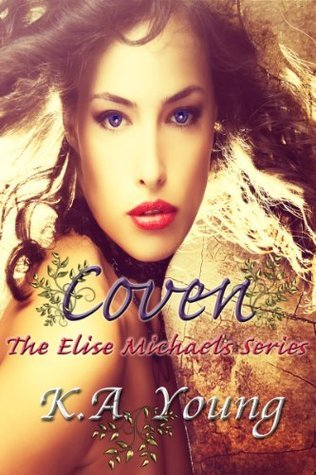 Coven (Elise Michaels, #1) K.A. Young