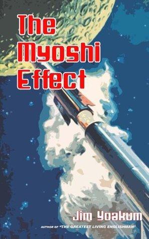 The Myoshi Effect  by  Jim Yoakum
