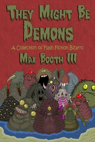 They Might Be Demons  by  Max Booth III