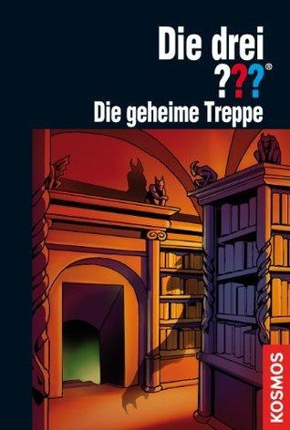 Die drei ???, Die geheime Treppe ((Die drei Fragezeichen, #135)  by  Marco Sonnleitner