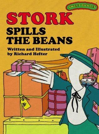 Sweet Pickles: Stork Spills The Beans (Sweet Pickles Series) Richard Hefter
