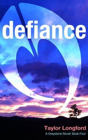 Defiance (A Greystone Novel #4) Taylor Longford
