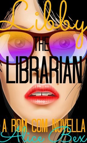 Libby the Librarian Alice Bex