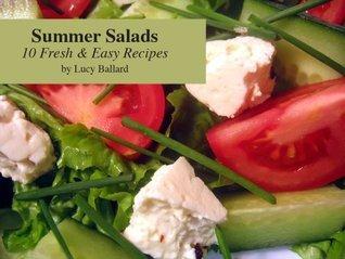 Summer Salads: 10 Easy Fresh Recipes  by  Lucy Ballard
