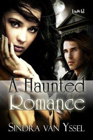 A Haunted Romance  by  Sindra van Yssel