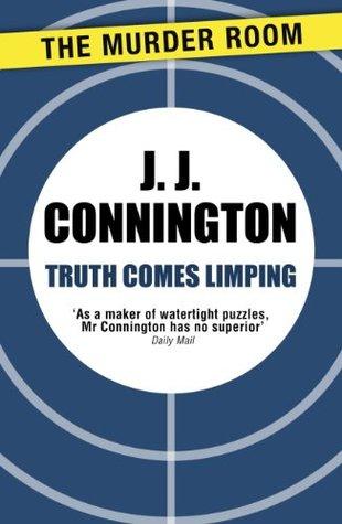 Truth Comes Limping J.J. Connington