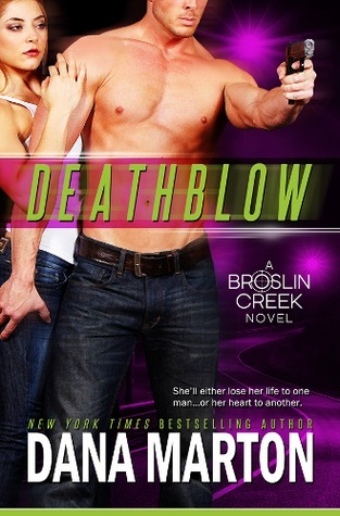 Deathblow (Broslin Creek, #4)  by  Dana Marton